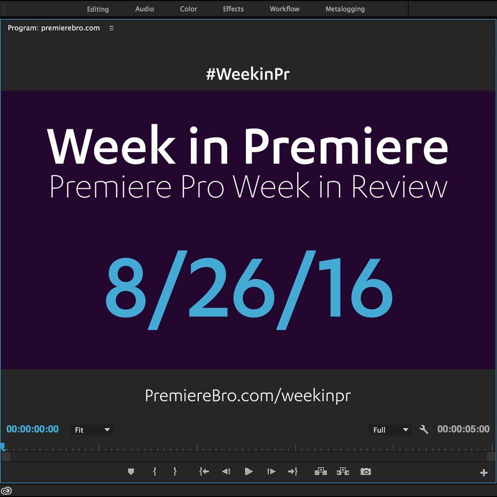 week-in-premiere-pro-082616