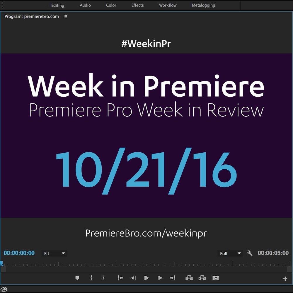 week-in-premiere-pro-102116