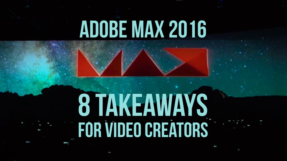 8-takeaways-adobe-max-2016-video-creators-blue