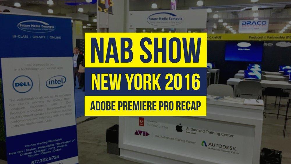nab-show-new-york-2016-adobe-premiere-pro-cc-recap
