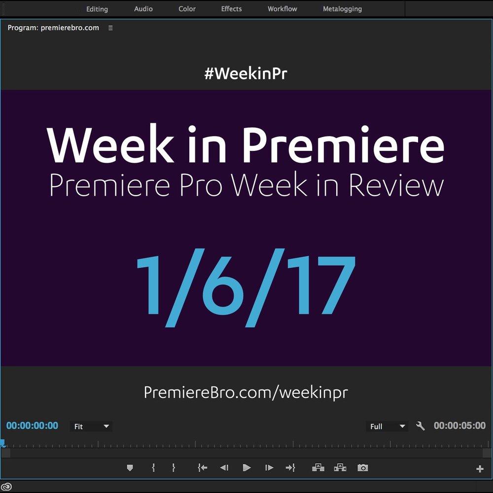 week-in-premiere-pro-010617.jpg
