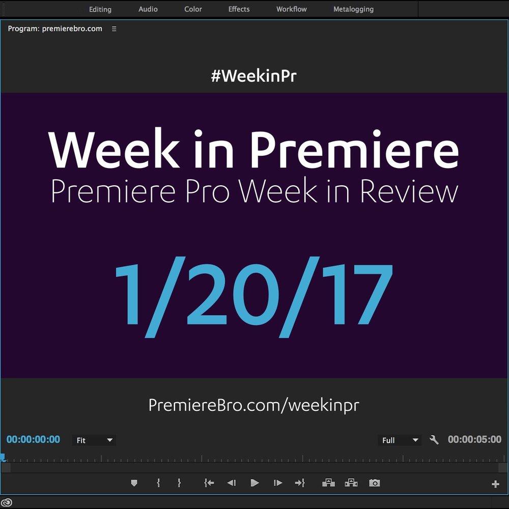 week-in-premiere-pro-012017.jpg