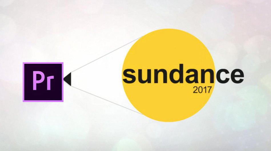 adobe-premiere-pro-sundance-2017