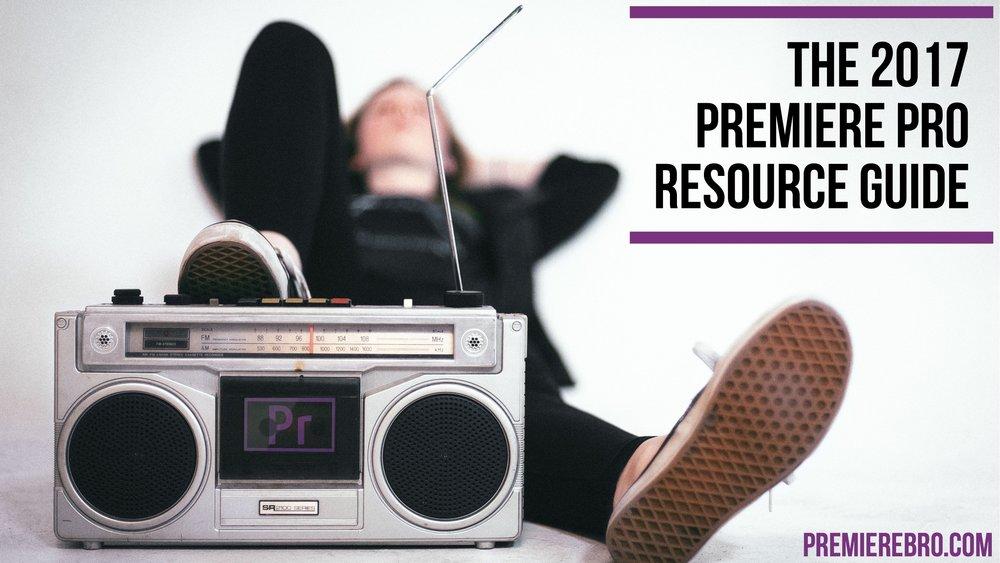 the-2017-premiere-pro-resource-guide