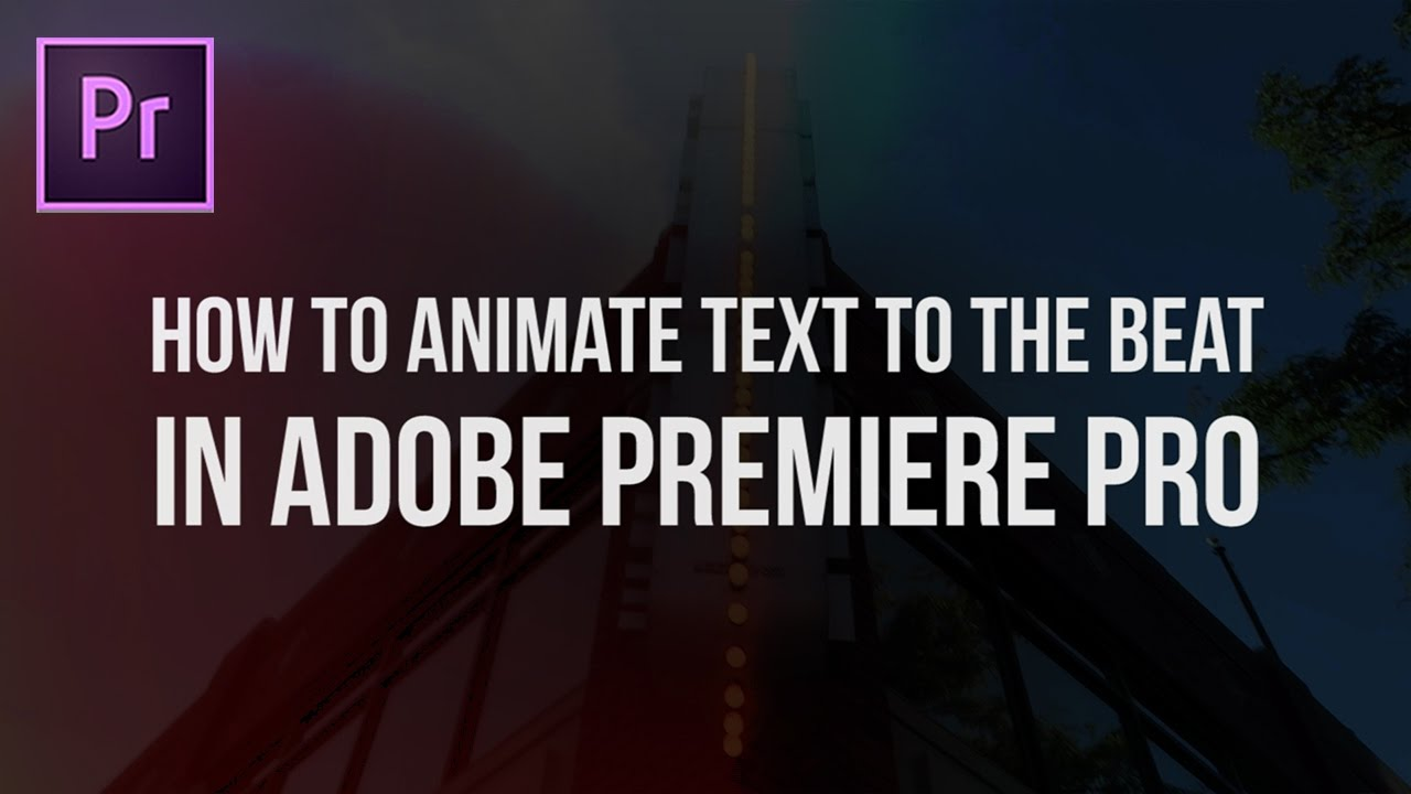 Justin Odisho: How To Animate Text In Premiere Pro To The Beat 17 €� Premiere