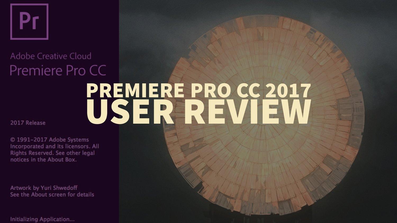Premiere Pro CC 2017 User Review — Premiere Bro