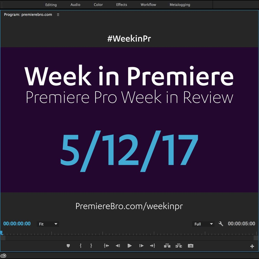 week-in-premiere-pro-051217.jpg