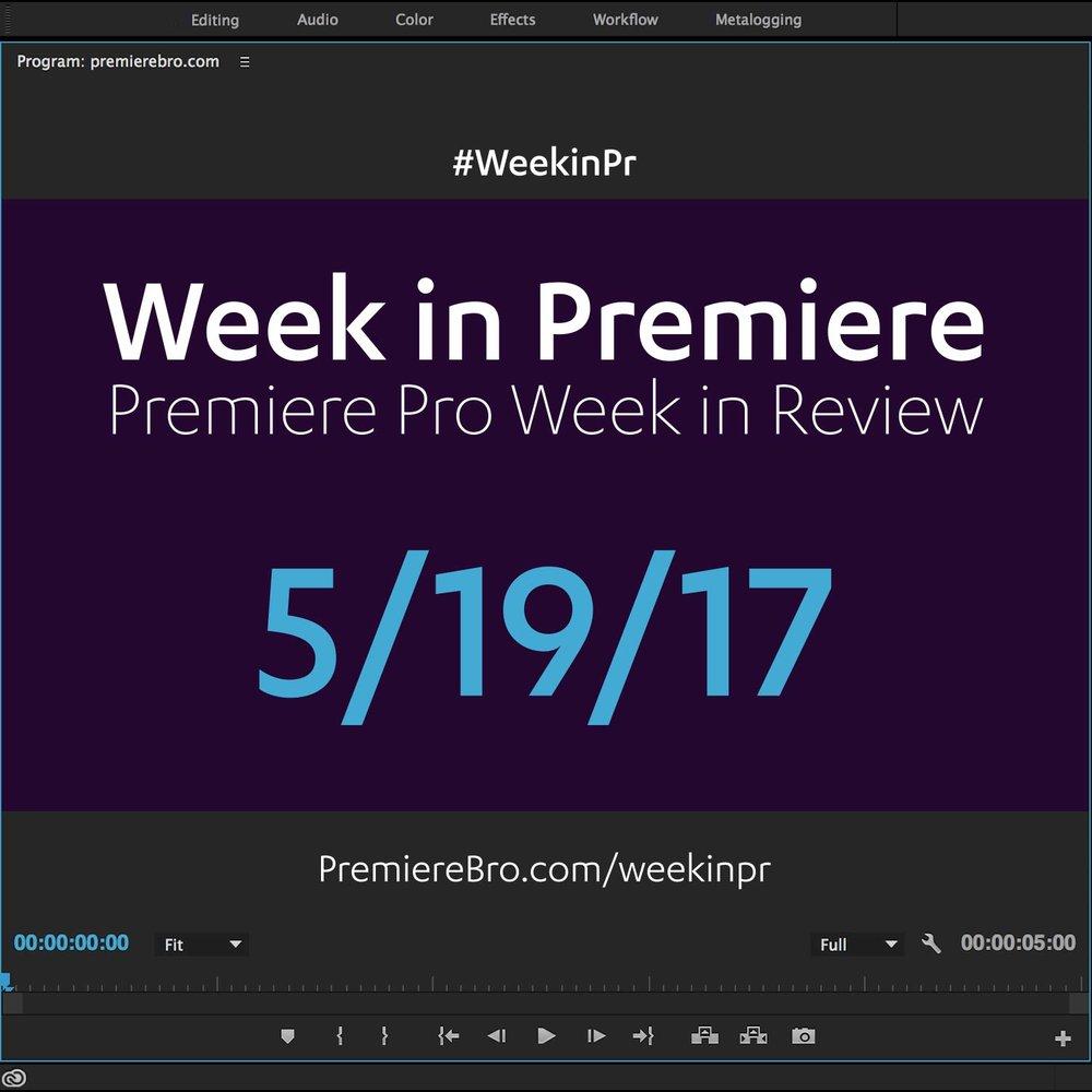 week-in-premiere-pro-051917