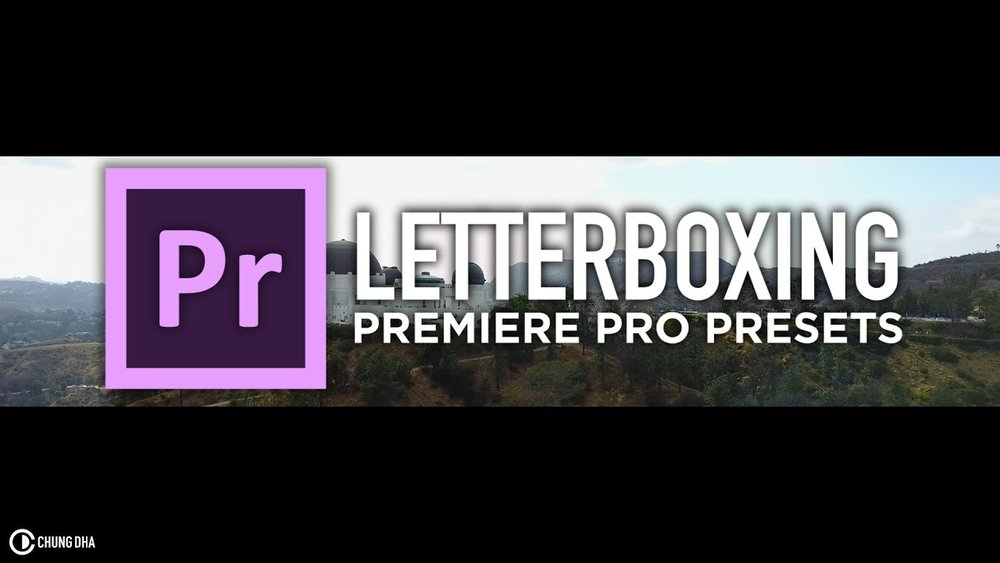 Chung dha letterboxing preset for adobe premiere pro premiere bro in this video i am showing you how to use the letterboxing preset for adobe premiere pro which can be used on any 169 video resolutions from 720 spiritdancerdesigns Choice Image