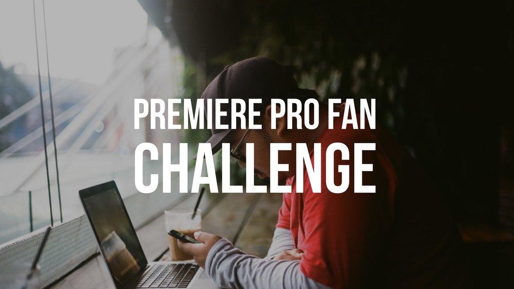 premiere-pro-fan-challenge-fall-2017.jpg