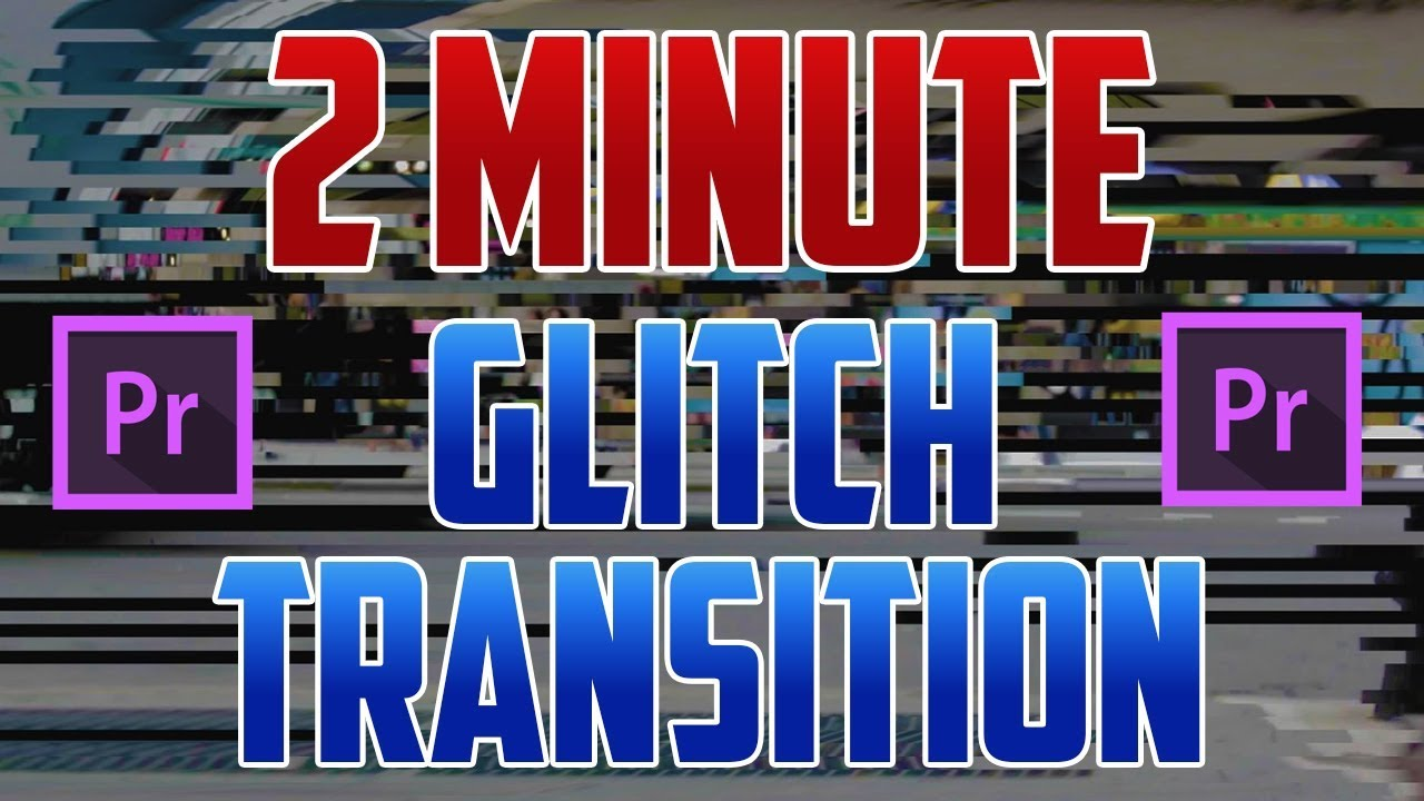 Adobe in a Minute: How to do an Easy Glitch Transition in