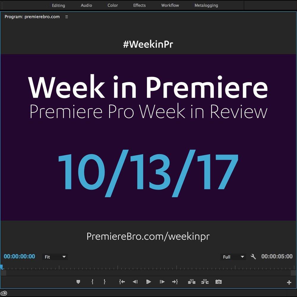 week-in-premiere-pro-101317.jpg