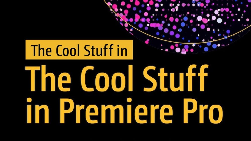 the-cool-stuff-in-the-cool-stuff-in-premiere-pro.jpg