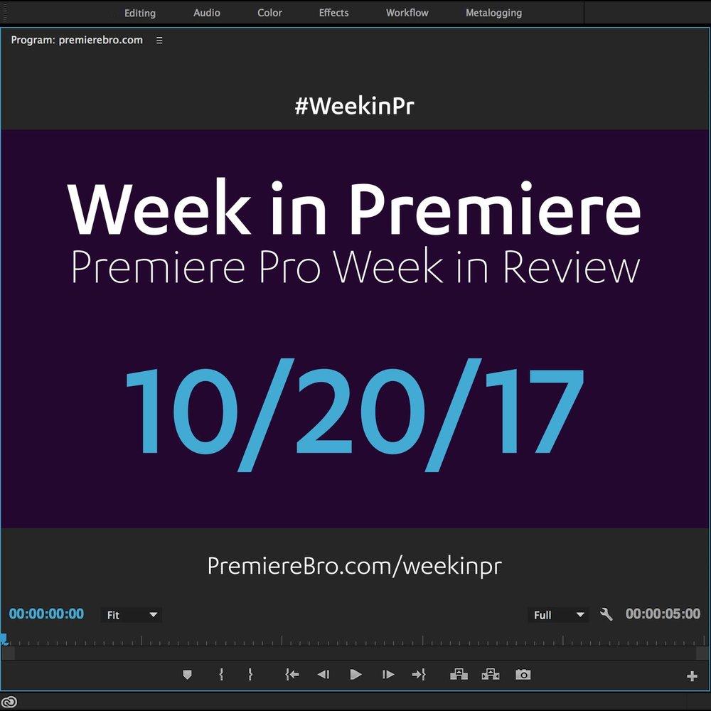 week-in-premiere-pro-102017.jpg