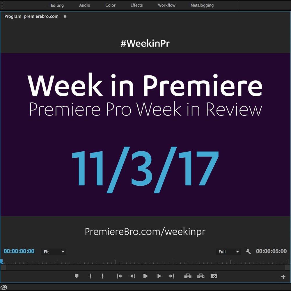 week-in-premiere-pro-110317.jpg
