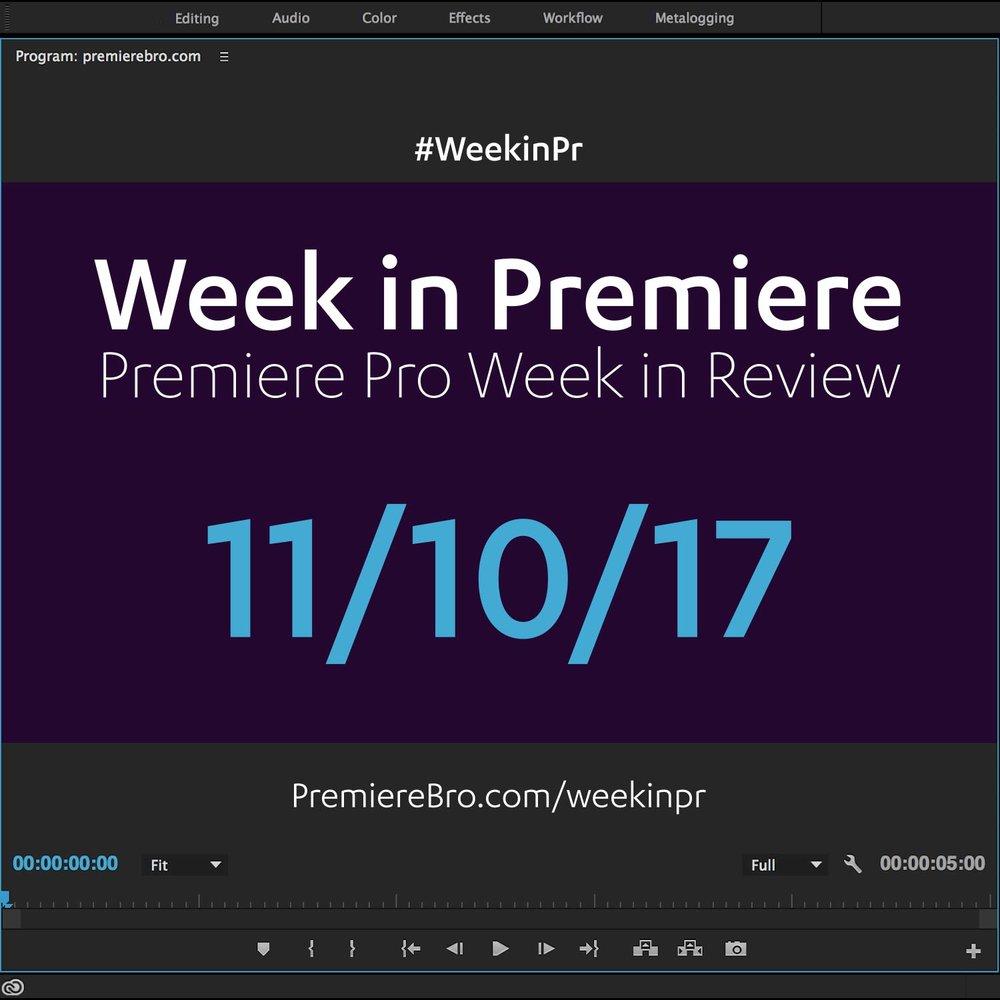 week-in-premiere-pro-111017.jpg