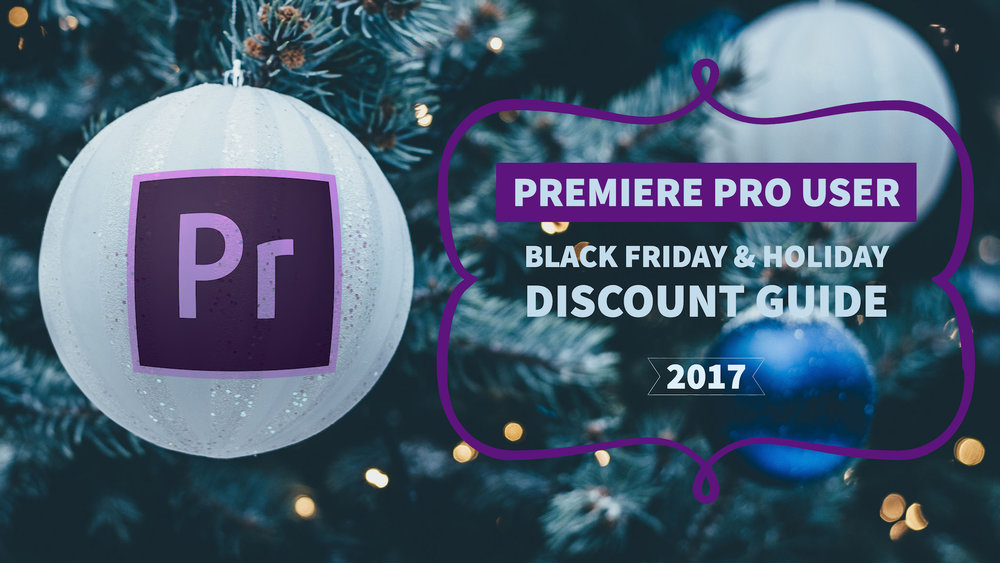 premiere-pro-black-friday-holiday-discount-guide-2017