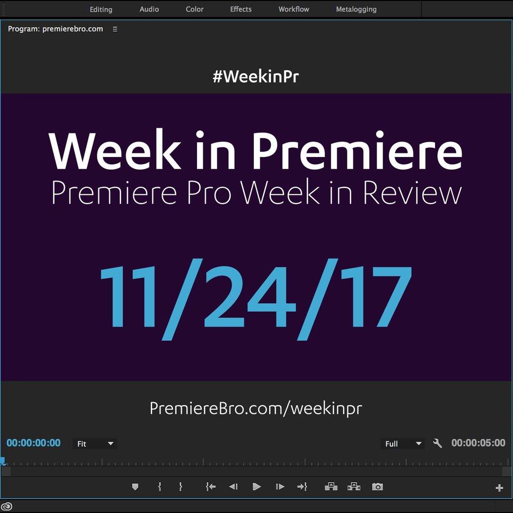 week-in-premiere-pro-112417.jpg