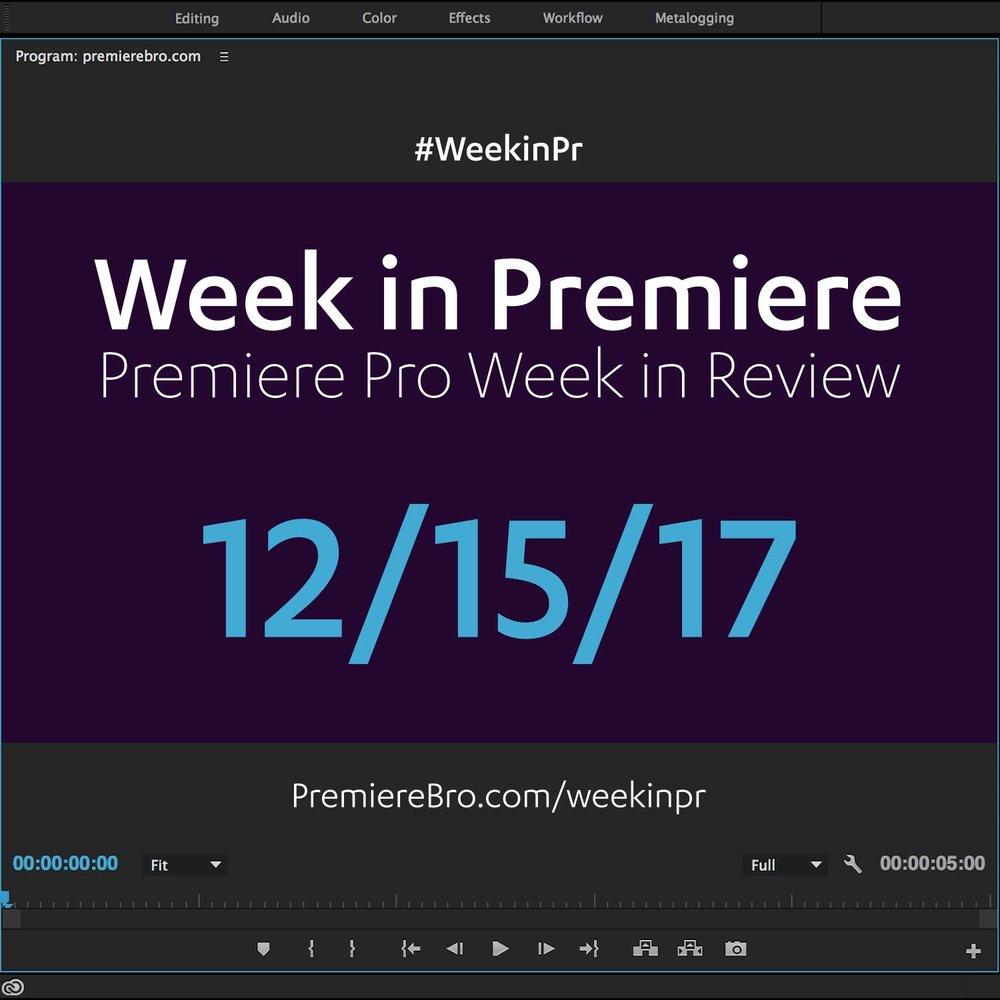 week-in-premiere-pro-121517.jpg