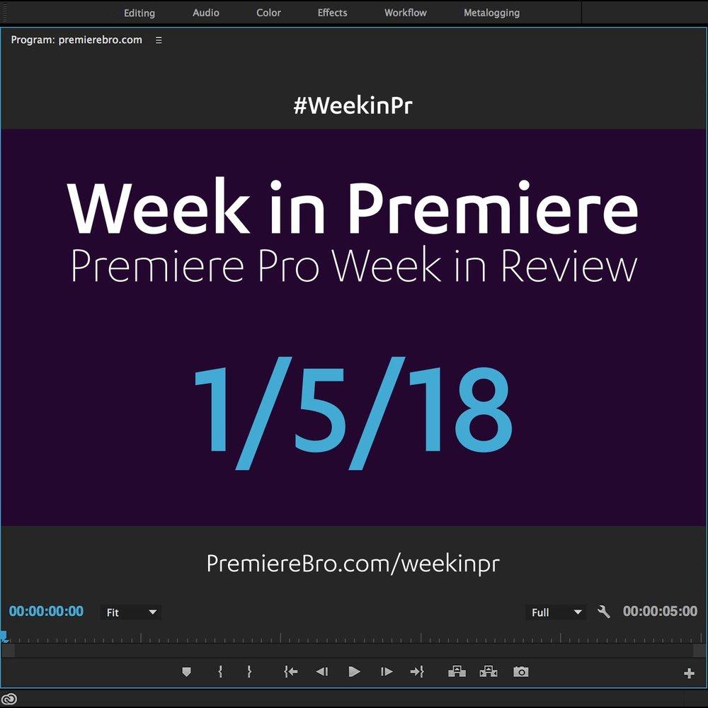week-in-premiere-pro-010518.jpg