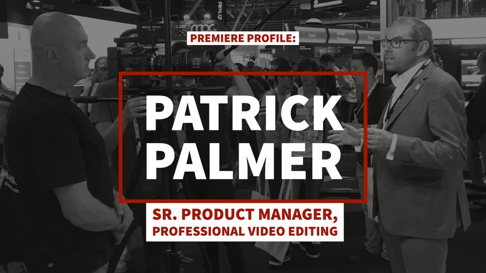patrick-palmer-adobe-product-manager-premiere-pro.jpg