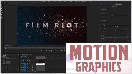Film Riot: Motion Graphics Inside Adobe Premiere Pro