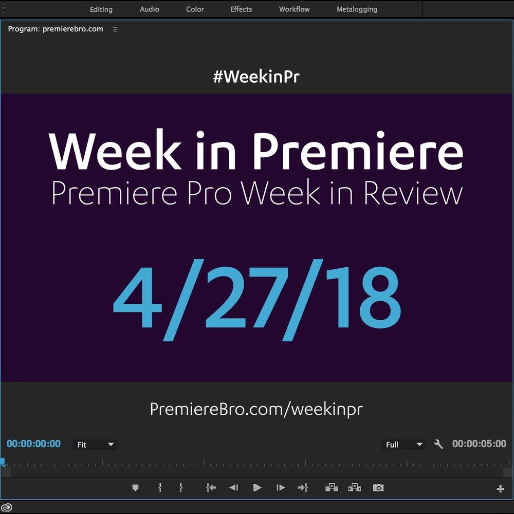 week-in-premiere-pro-042718.jpg