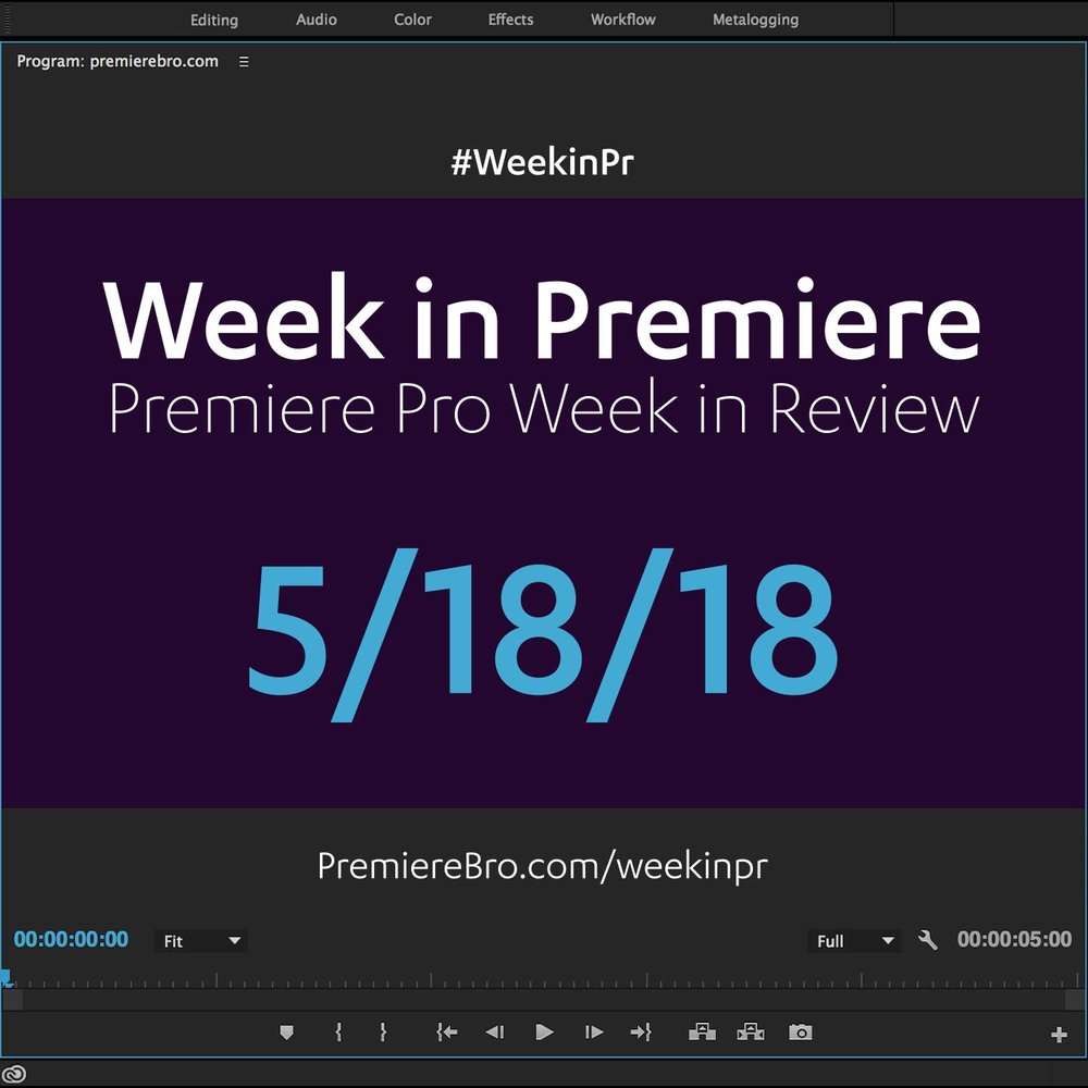 week-in-premiere-pro-051818.jpg