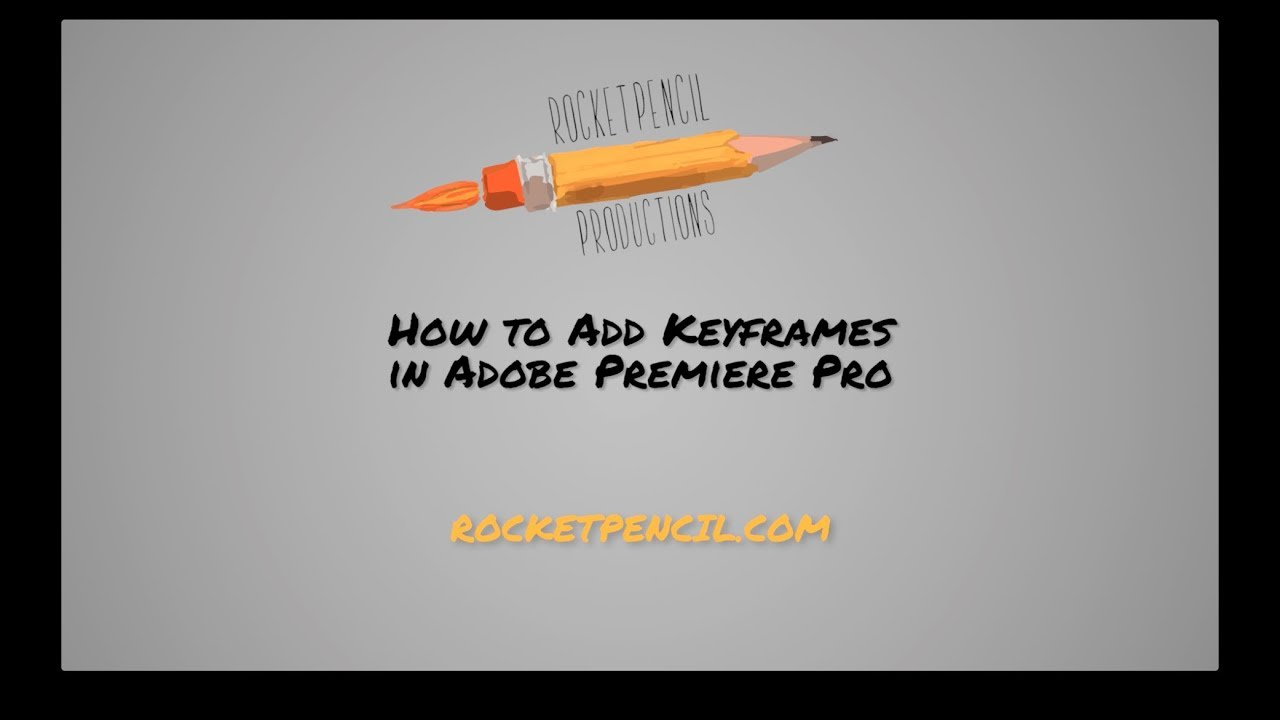 Rocket Pencil Productions: How to add Keyframes in Adobe