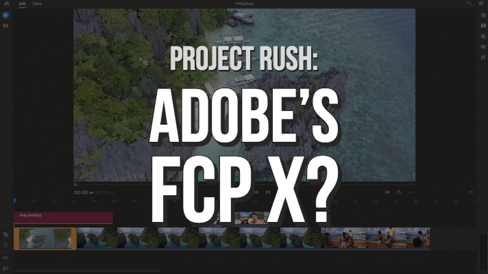 Welcome Project Rush: Adobe's New All-In-One, Cross-Device Video