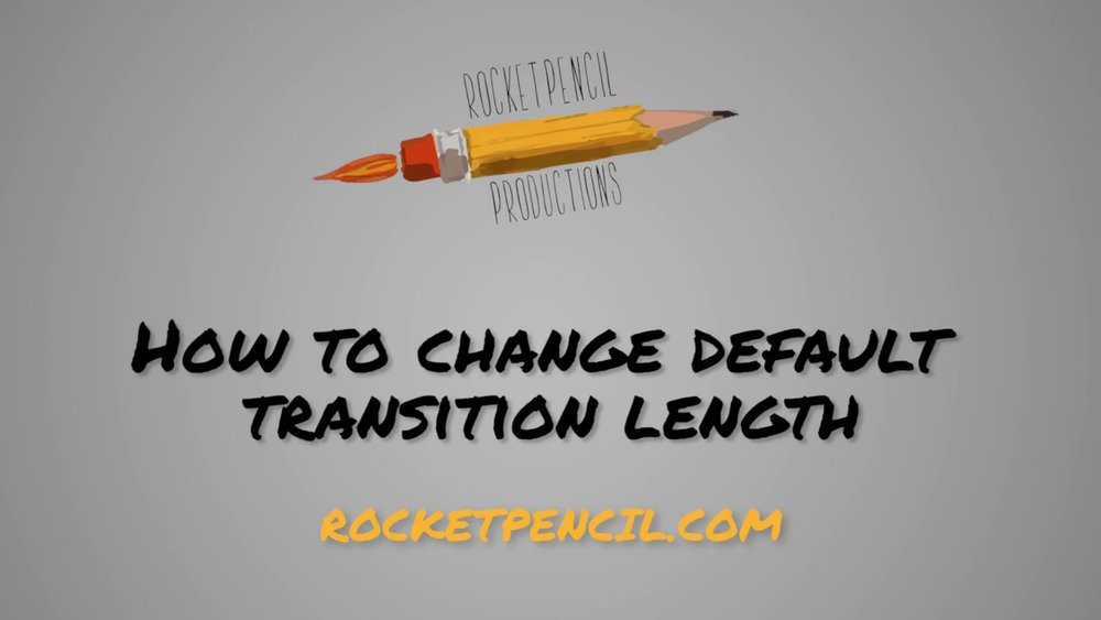 Rocket Pencil Productions: How to Change Default Video Transition