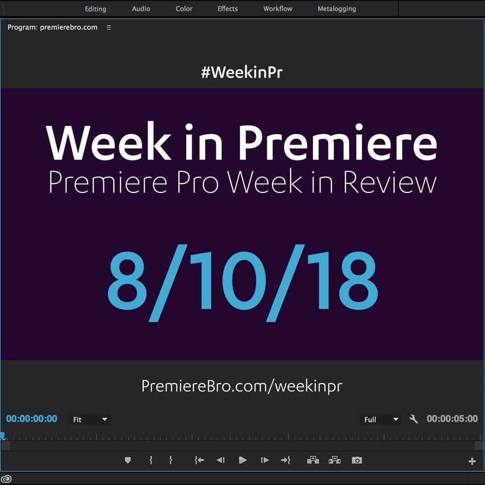 week-in-premiere-pro-081018.jpg