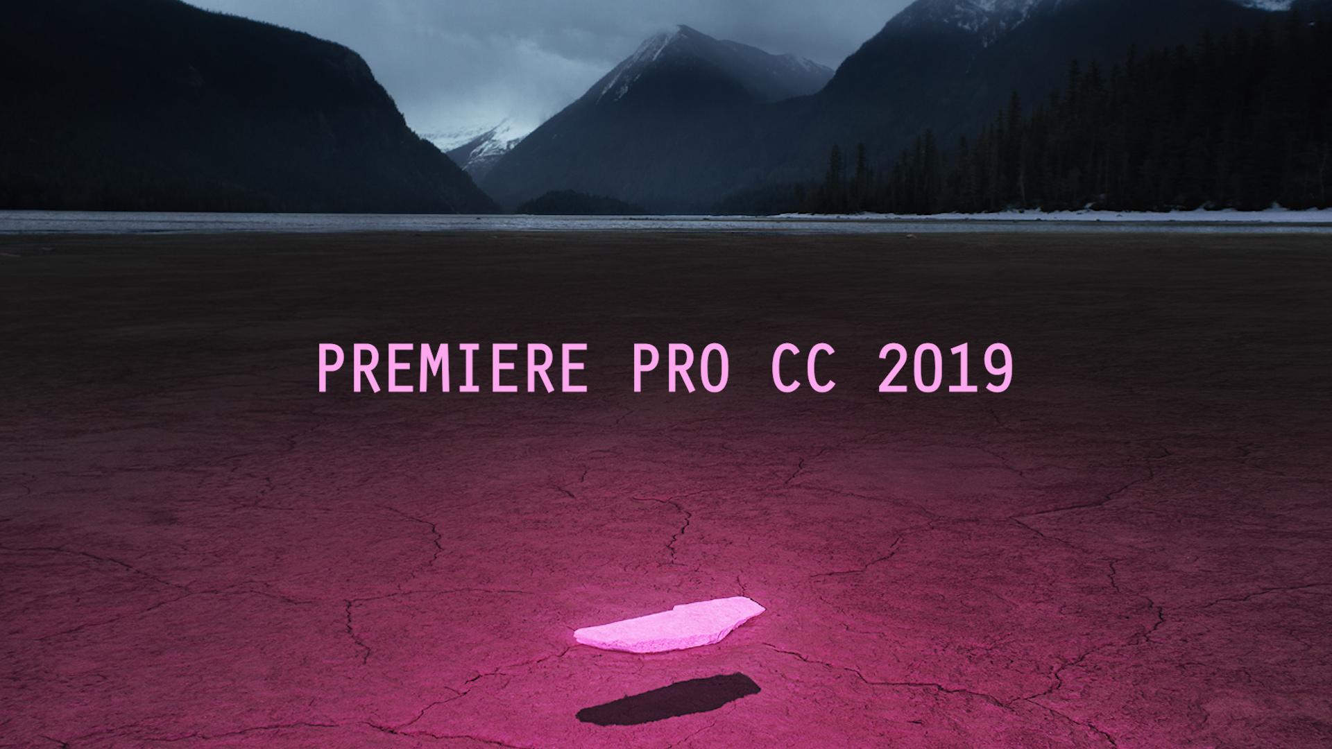 Adobe Drops Premiere Pro Cc 2019 13 0 Premiere Bro