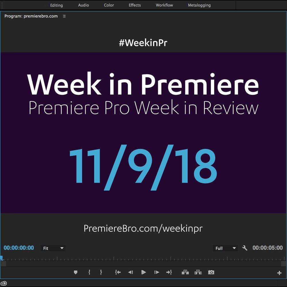 week-in-premiere-pro-110918.jpg