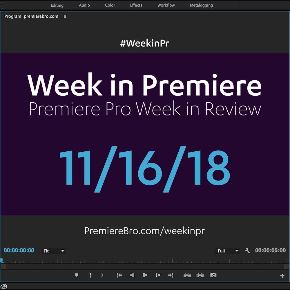 week-in-premiere-pro-111618.jpg