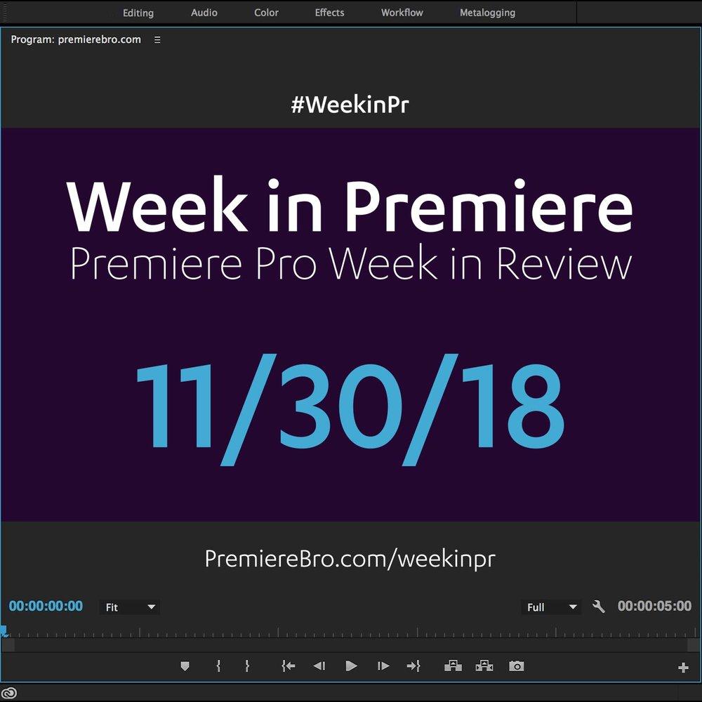 week-in-premiere-pro-113018.jpg