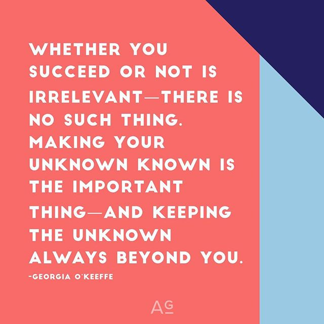 Make your unknown, known. (Thanks for uncovering and sharing this gem of wisdom, @brainpicker). . . . . . #georgiaokeeffe #georgiaokeefe #entrepreneur #entrepreneurlife #entrepreneurmindset #process #dothework #processoveroutcome #journey #brainpickings