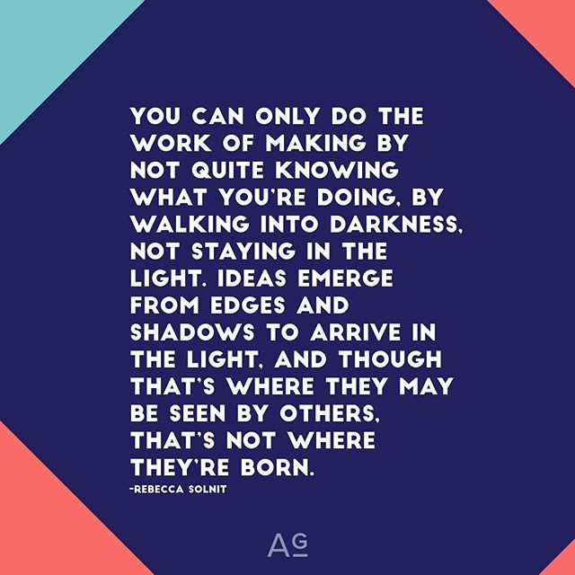 Ideas emerge from edges and shadows to arrive in the light... #rebeccasolnit #creativeprocess #lifeofanentrepreneur #wisdom #truth #process
