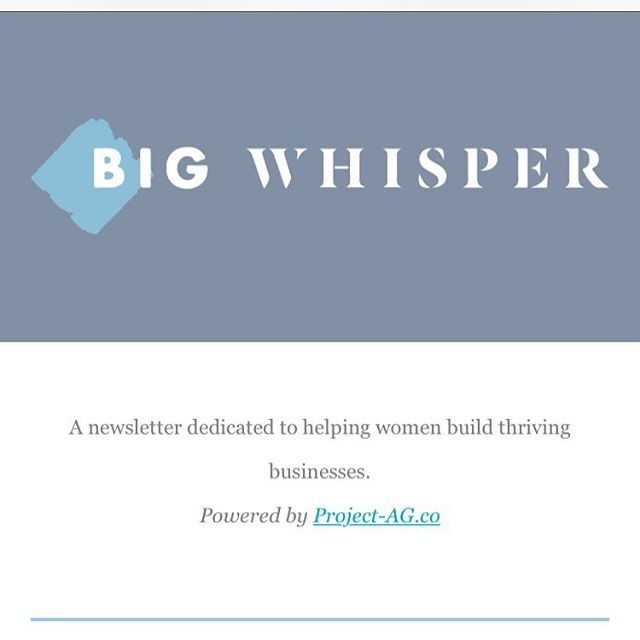 Our first edition of it weekly newsletter @thebigwhisper dedicated to helping women build thriving business went live last night. Miss it and want to read? Link in bio. And sign up is here: project-ag.co/thebigwhisper