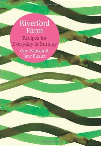 Everyday and Sunday: Recipes from Riverford Farm