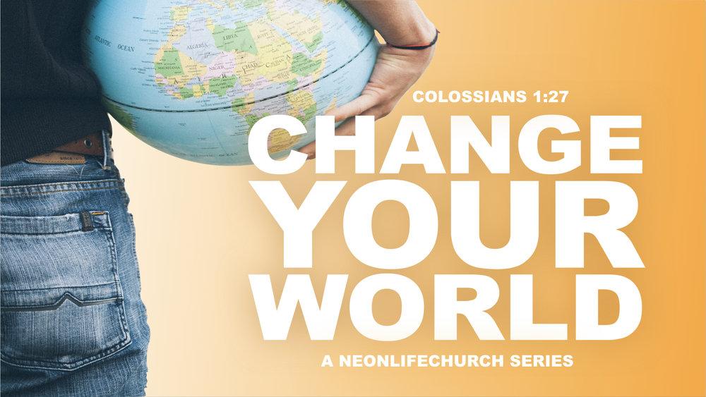 CHANGE YOUR WORLD.JPG