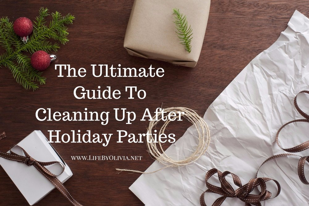 The Ultimate Guide To Cleaning Up After Holiday Parties.jpg