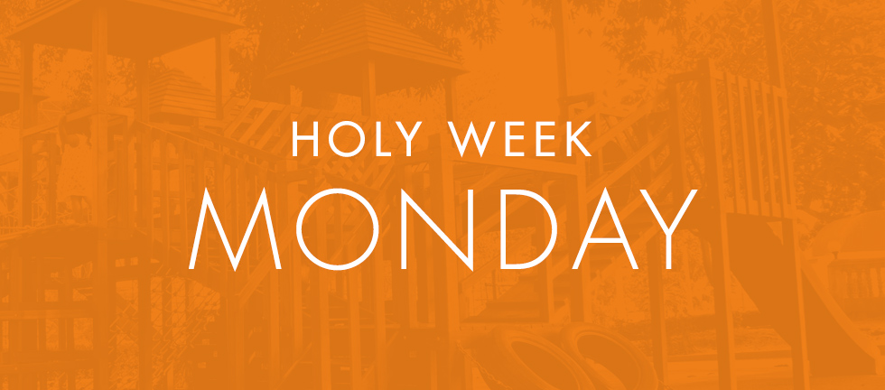 HolyWeekDevotionals_Blog_Monday.jpg