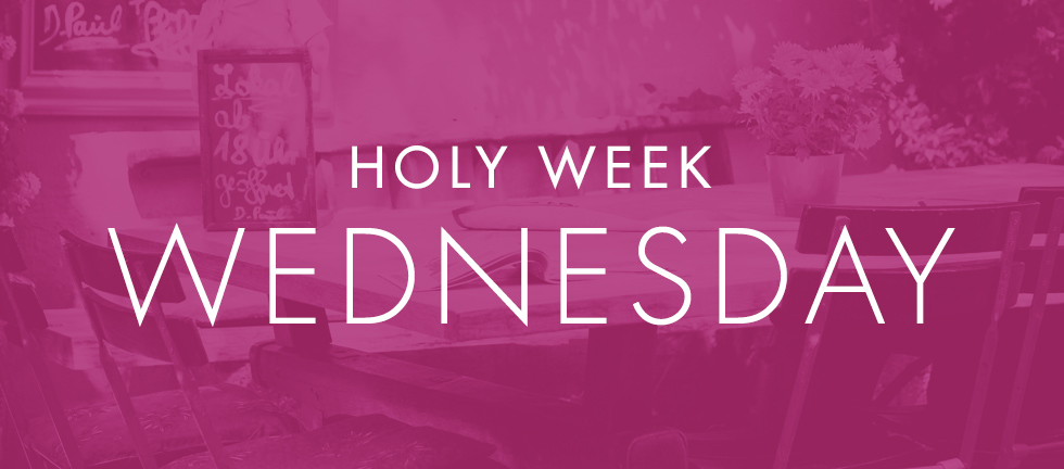 HolyWeekDevotionals_Blog_Wednesday.jpg