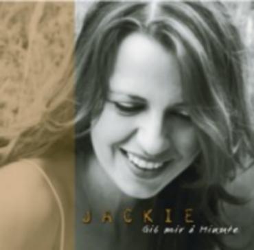 """CD """"Gib mer e Minute"""" von Jackie Songs: Wie lang no, Liebeslieder im Schlaf, Frag mi doch emal u.a. Reinhören"""