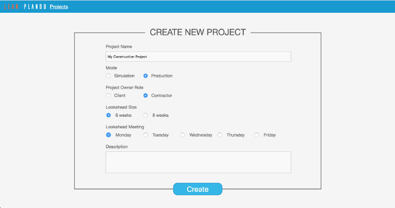 With a few clicks and information from you, your first project will be ready