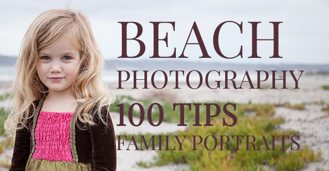 San Diego Beach Photography: 100 Tips for Perfect Family Portraits (Best Ideas plus Checklist)