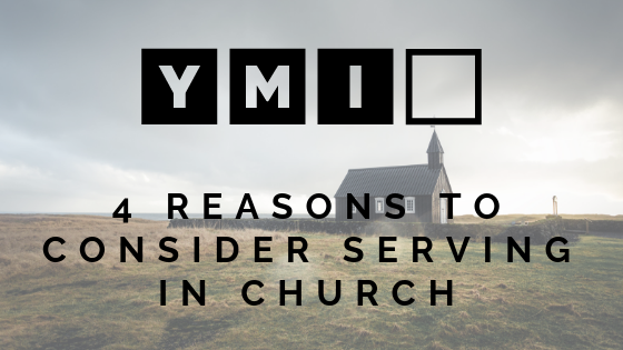 Featured on YMI 4 reasons to consider serving in church.png