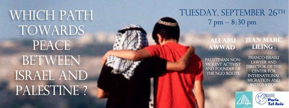 """Le 26 septembre 2017    Organisée par Meydane SciencesPo   Paris Tel Aviv et Meydane SciencesPo accueillent Jean Marc Liling, avocat et directeur du """"center for international migration and integration"""" et Ali Abu Awwad, un activiste palestinien non-violent et fondateur de l'ONG Roots. Ces hommes se battent pour la paix entre israéliens et palestiniens en promouvant le dialogue et la non violence.  Ils parleront de leur expérience, des relations entre israéliens et palestiniens, juifs et arabes, dans les territoires palestiniens, et la difficulté de tenir un discours non-violent. La conférence sera suivie d'un débat."""