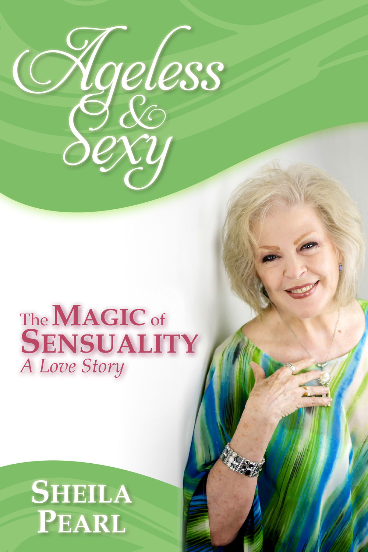 Sheila Pearl,  Ageless & Sexy